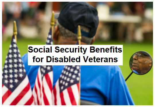 Social Security Benefits for Disable Veterans